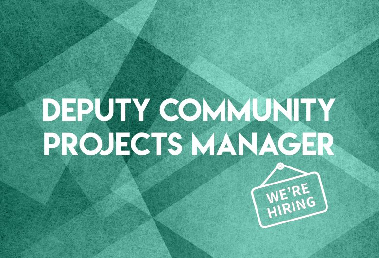 JOB VACANCY: Deputy Community Projects Manager – 37 Hrs Per Week